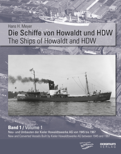 Meyer, Hans H.: Die Schiffe von Howaldt und HDW Band 1 / The Ships of Howaldt and HDW Volume 1