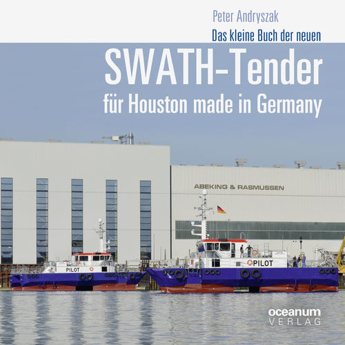 Andryszak, Peter: Das kleine Buch der neuen SWATH-Tender für Houston made in Germany